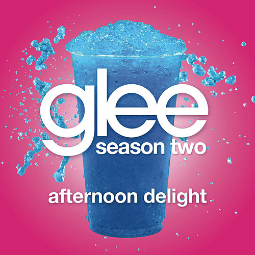 Afternoon Delight (Glee Cast Version featuring John Stamos) by Glee Cast