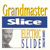 Play & Download Electric Slide (Shall We Dance) by Grandmaster Slice | Napster