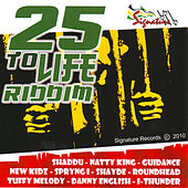Play & Download 25 To Life Riddim by Various Artists | Napster