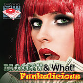 Play & Download Money! & What! - Funkalicious by Geoffrey Paris | Napster