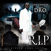 Don Cannon & Young Dro Present R.I.P. by Young Dro