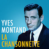 Play & Download La Chansonnette by Yves Montand | Napster