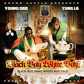 Black Boy Swag, White Boy Tags by Young Dro