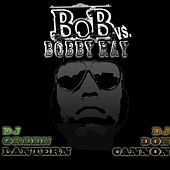 Play & Download B.o.B vs. Bobby Ray by B.o.B | Napster
