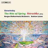 Stravinsky: The Rite of Spring - Petrushka by Andrew Litton