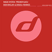 Play & Download Premier Gaou (Bob Sinclar's 'Le Bisou' Remixes) by Magic System | Napster