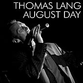 Play & Download August Day by Thomas Lang | Napster