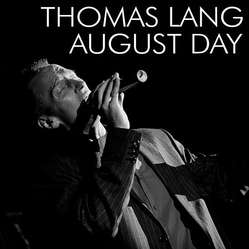 August Day by Thomas Lang