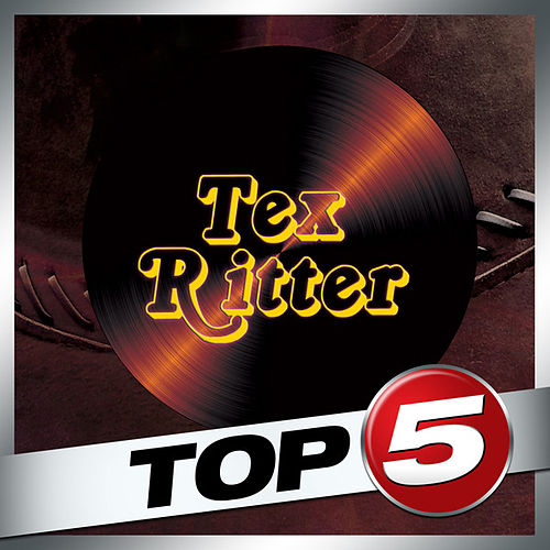 Play & Download Top 5 - Tex Ritter - EP by Tex Ritter | Napster