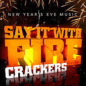 Play & Download New Year's Eve Music - Say It With Firecrackers by Various Artists | Napster