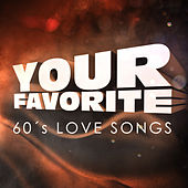 Your Favorite 60's Love Songs by Various Artists