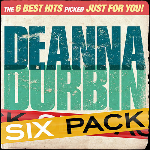 Play & Download Six Pack: Deanna Durbin - EP by Deanna Durbin | Napster