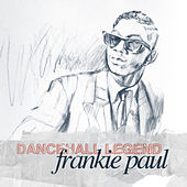 Play & Download Frankie Paul - Dancehall Legend by Frankie Paul | Napster