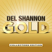 Play & Download Del Shannon Gold by Del Shannon | Napster
