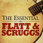 The Essential Flatt & Scruggs by Flatt and Scruggs
