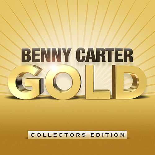Play & Download Benny Carter Gold by Benny Carter | Napster