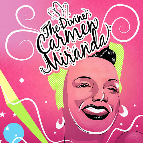 Play & Download The Divine Carmen Miranda by Various Artists | Napster