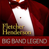 Play & Download Big Band Legend - Fletcher Henderson by Various Artists | Napster