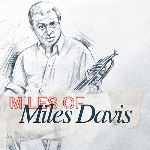 Play & Download Miles of Miles Davis by Various Artists | Napster