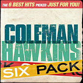 Play & Download Six Pack - Coleman Hawkins - EP by Coleman Hawkins | Napster