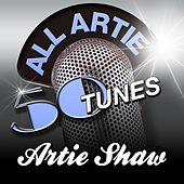 Play & Download All Artie - 50 Tunes by Artie Shaw | Napster