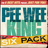 Play & Download Six Pack - Pee Wee King - EP by Pee Wee King | Napster