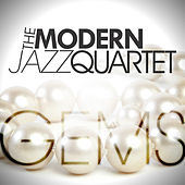 Play & Download The Modern Jazz Quartet - Gems by Modern Jazz Quartet | Napster