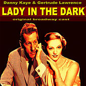 Lady in the Dark - Original Broadway Cast by Various Artists