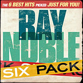 Six Pack: Ray Noble - EP by Ray Noble