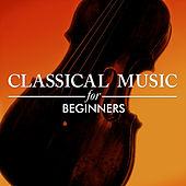 Play & Download Classical Music for Beginners by Various Artists | Napster