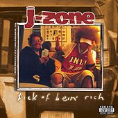 Play & Download $ick Of Bein Rich by J-Zone | Napster