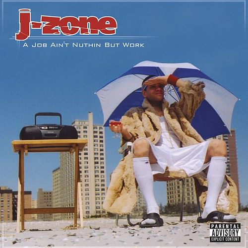Play & Download A Job Ain't Nuthin' But Work by J-Zone | Napster