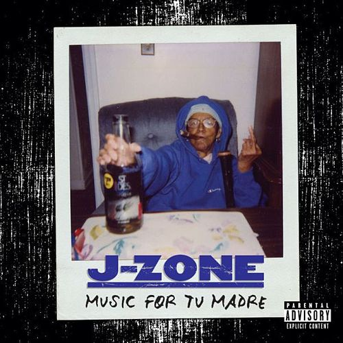 Music For Tu Madre by J-Zone