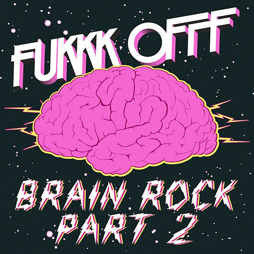 Play & Download Brain Rock Remixes Part 2 by Fukkk Offf | Napster