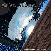 Clear Nights and Cloudy Days by Mike Stone