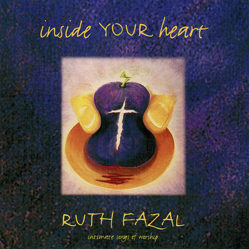 Play & Download Inside Your Heart by Ruth Fazal | Napster