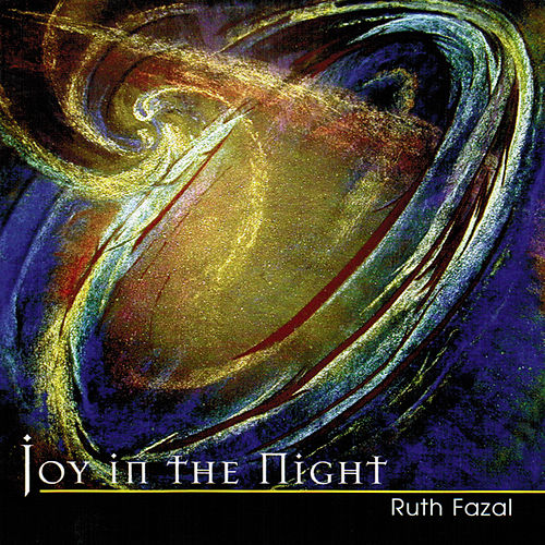 Play & Download Joy In The Night by Ruth Fazal | Napster