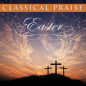 Play & Download Classical Praise Easter by Phillip Keveren | Napster