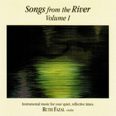Play & Download Songs From The River Vol. 1 by Ruth Fazal | Napster