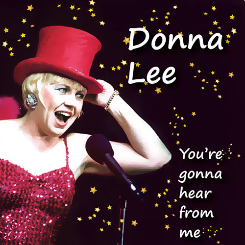 You're Gonna Hear From Me by Donna Lee