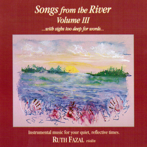 Play & Download Songs From The River Vol. 3 by Ruth Fazal | Napster