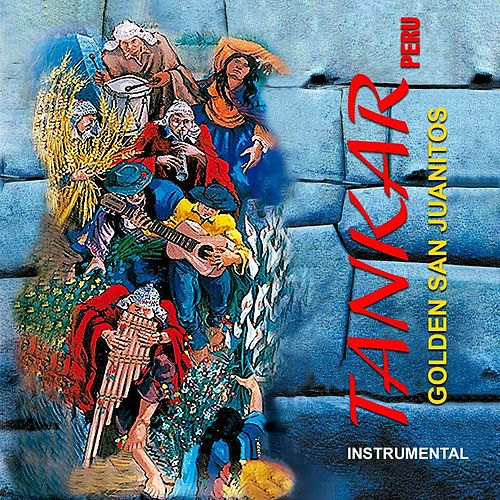 Play & Download San Juanitos - Instrumental by Tankar Peru | Napster