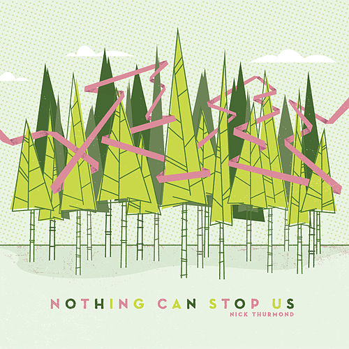 Play & Download Nothing Can Stop Us by Nick Thurmond | Napster