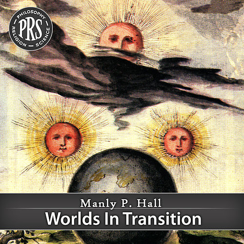 Play & Download Worlds In Transition by Manly P. Hall | Napster