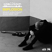 Play & Download Implosion by SmallTown | Napster