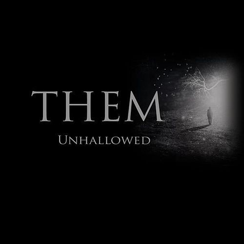 Play & Download Unhallowed by Them | Napster