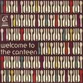 Welcome To The Canteen by Various Artists