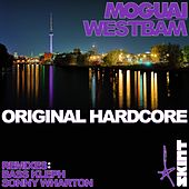 Play & Download Original Hardcore by Moguai | Napster