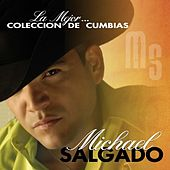Play & Download La Mejor Coleccion de Cumbias by Michael Salgado | Napster