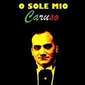 Play & Download O Sole Mio by Caruso | Napster